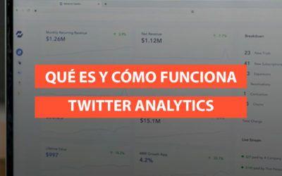 Qué es y cómo funciona Twitter Analytics