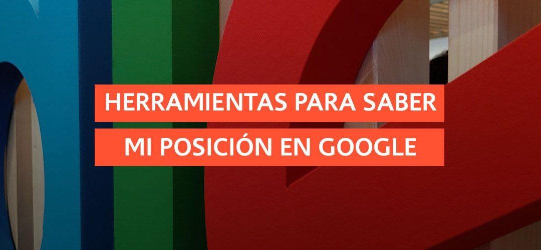 13 herramientas para saber mi posición en Google