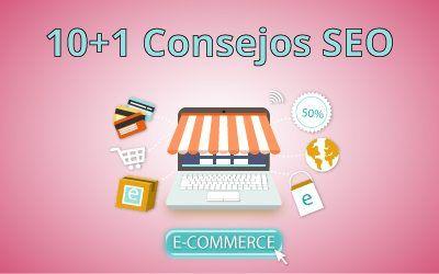 10 + 1 Consejos SEO para optimizar tu tienda online