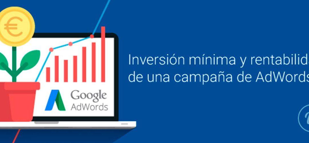 Inversión mínima y rentabilidad de una campaña de AdWords