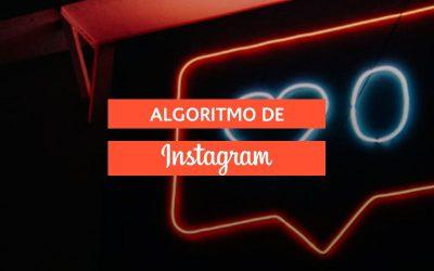Algoritmo de Instagram: Cómo funciona y consejos para gestionar tu cuenta