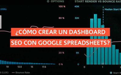 ¿Cómo crear un Dashboard SEO con Google Spreadsheets?