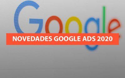 7 novedades de Google Ads en 2020