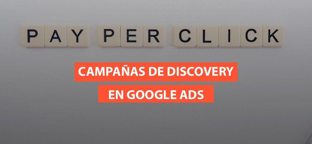 Descubriendo las campañas de Discovery Ads de Google