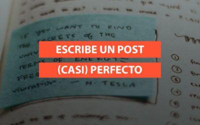 Consejos para escribir un post (casi) perfecto