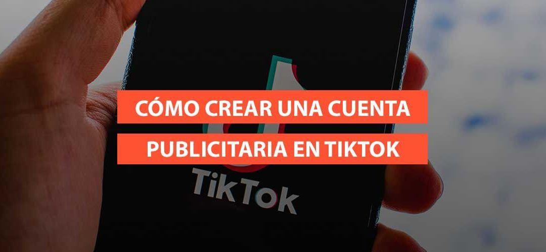 Cómo crear una cuenta publicitaria en TikTok + Consigue crédito gratis