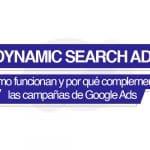 min campana ads Campañas DSA: cómo funcionan y por qué complementan tus campañas de Google.