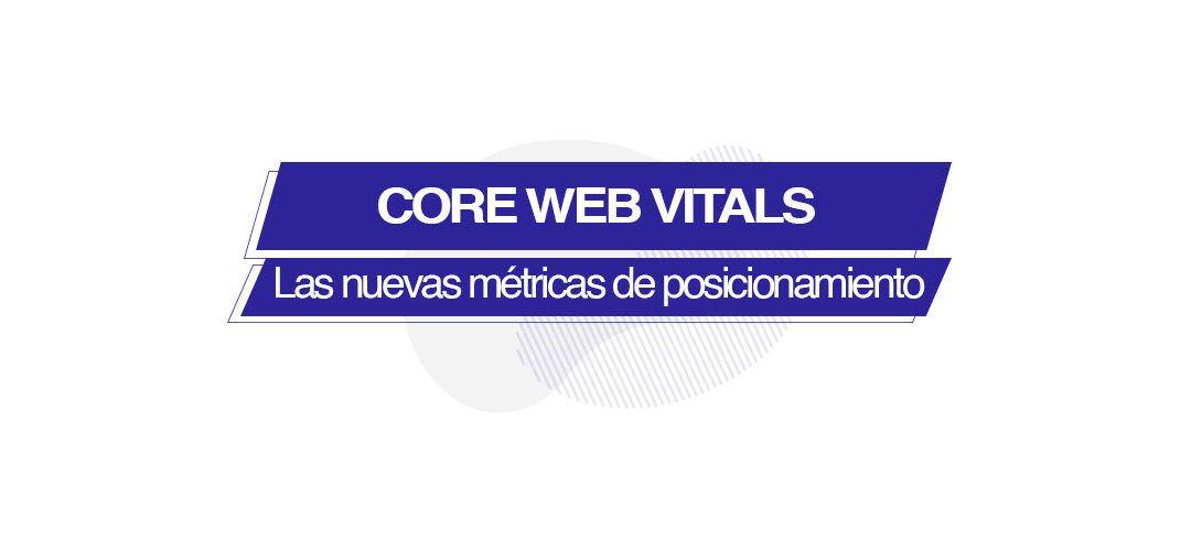 Core Web Vitals: los nuevos factores para posicionamiento SEO